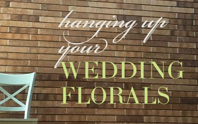 Hanging up Your Wedding Florals
